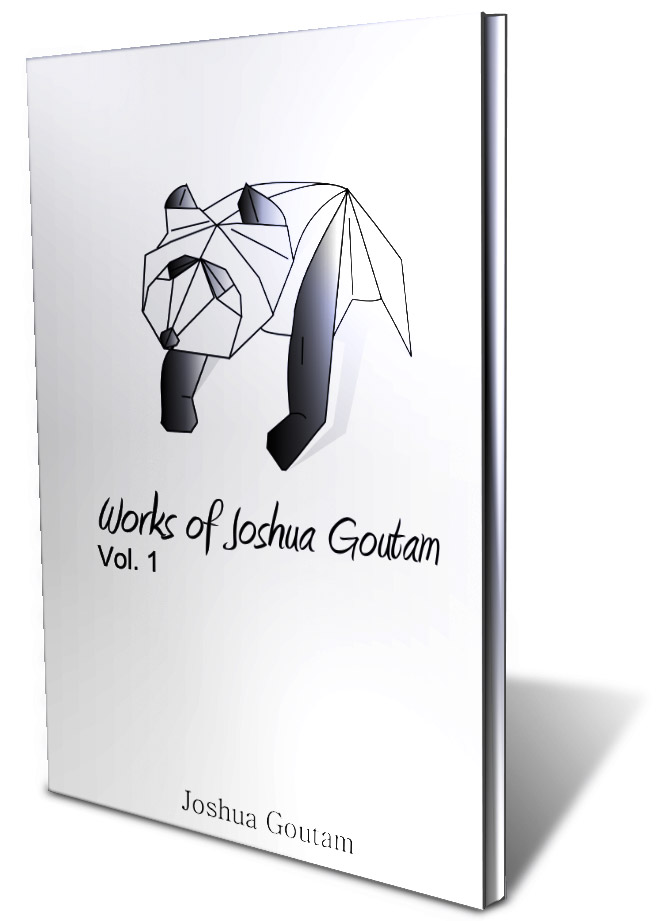 Works of Joshua Goutam Vol. 1