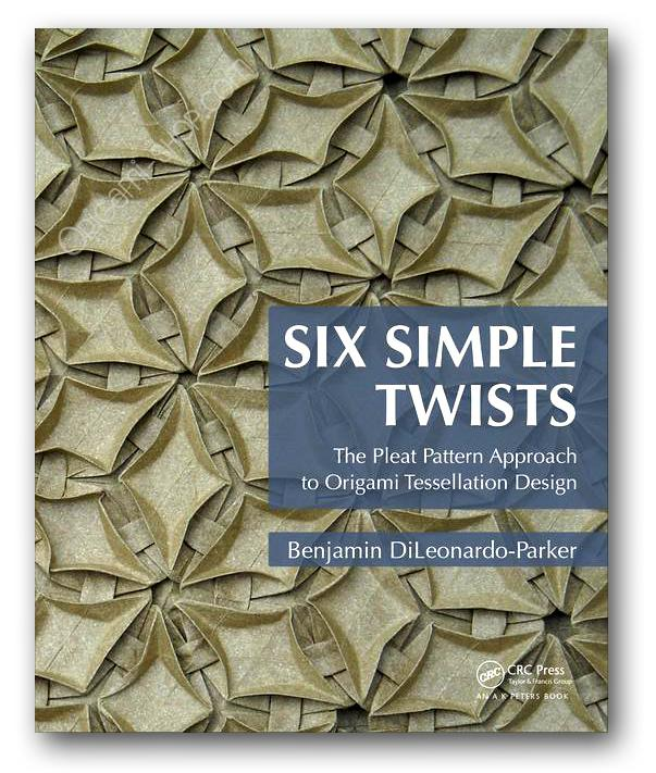 Six Simple Twists The Pleat Pattern Approach To Origami